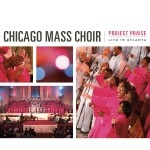 Chicago Mass Choir - Project Praise: Live in Atlanta CD