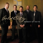 Gold City - Moment of Truth CD