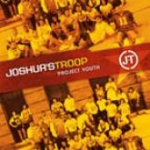 Joshua's Troop - Project Youth
