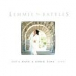 Lemmie Battles - Let's Have A Good Time LIVE CD