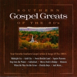 Southern Gospel Greats Collection - Greats Of The 80's