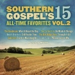 Southern Gospel's 15 All Time Favorites | Volume 2