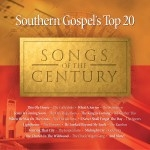 Southern Gospel's Top 20 Songs Of The Century | Volume 1