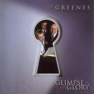The Greenes - Glimpse Of Glory