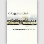 Chicago Mass Choir - Just Having Church LIVE DVD