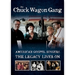"The Chuck Wagon Gang ""America's Gospel Singers…The Legacy Lives On"" DVD"