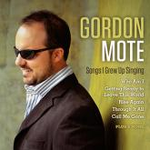 Gordon Mote - Songs I Grew Up Singing
