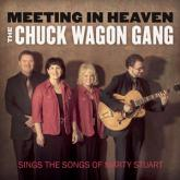 "The Chuck Wagon Gang – ""Meeting In Heaven"" The Chuck Wagon Gang Sings the Songs of Marty Stuart"