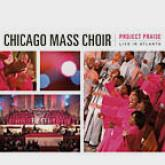 Chicago Mass Choir - Project Praise LIVE in Atlanta CD