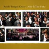 Reeds Temple Choir - Now Is The Time