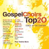 Various Artists - Gospel Choirs Top 20 Songs of the Century