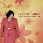 Lemmie Battles - You're Looking At A Miracle